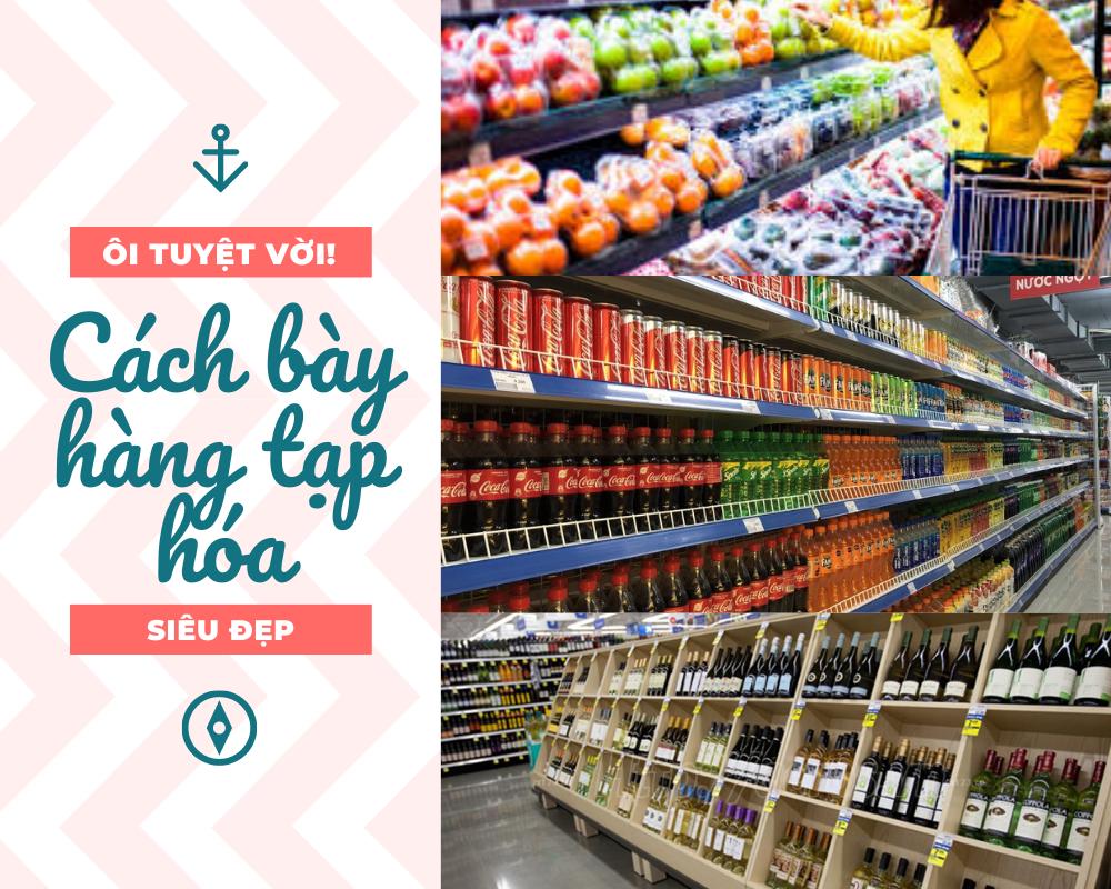 Cách bày hàng tạp hóa, siêu thị mini chuẩn như Vinmart